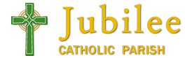 JUBILEE CATHOLIC PARISH